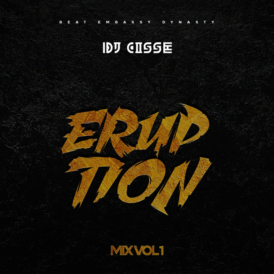Dj Cisse - The ERUPTION Mix Tape Vol  1 - 4WARDWEGO